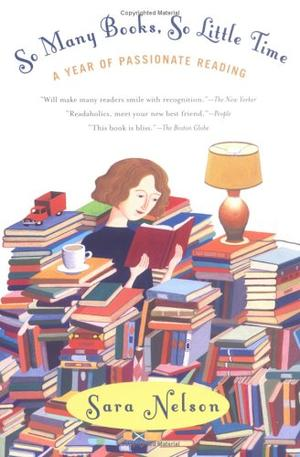 """""""So Many Books, So Little Time - A Year of Passionate Reading"""" av Sara Nelson"""