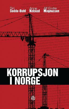 """""""Korrupsjon i Norge"""" av Siri Gedde-Dahl"""