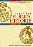 """""""Tusen års Europahistorie - romere, germanere og nordboere"""" av Lotte Hedeager"""