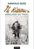 """""""Th Kittelsen askeladd og troll"""" av Arnhild Skre"""