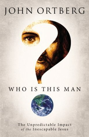 """""""Who Is This Man? - The Unpredictable Impact of the Inescapable Jesus"""" av John Ortberg"""