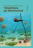 """""""Trilobittene på Slemmestad"""" av Jørn Harald Hurum"""