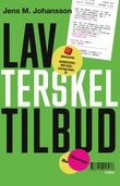 """""""Lavterskeltilbud - roman"""" av Jens M. Johansson"""