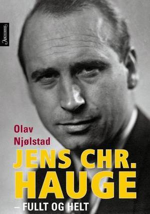 """""""Jens Chr. Hauge - fullt og helt"""" av Olav Njølstad"""