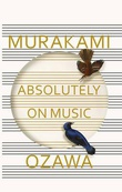 """Absolutely on music - conversations with Seiji Ozawa"" av Haruki Murakami"