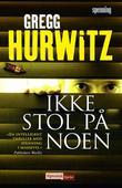 """""""Ikke stol på noen"""" av Gregg Hurwitz"""