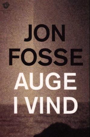 """""""Auge i vind - dikt"""" av Jon Fosse"""