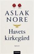 """""""Havets kirkegård - roman"""" av Aslak Nore"""