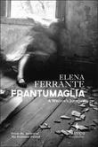 """""""Frantumaglia - a writer's journey"""" av Elena Ferrante"""