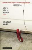 """""""Speil speil blink - roman"""" av Dorthe Nors"""