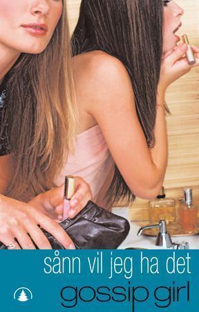"""""""Sånn vil jeg ha det - en gossip girl roman"""" av Cecily Von Ziegesar"""
