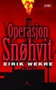"""""""Operasjon Snøhvit - thriller"""" av Eirik Wekre"""