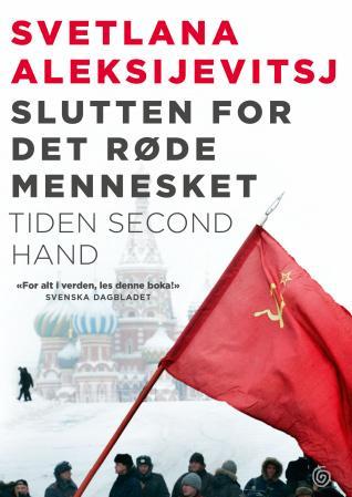 """""""Slutten for det røde mennesket - tiden second hand"""" av Svetlana Aleksijevitsj"""