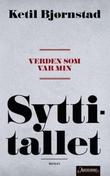 """""""Verden som var min - syttitallet"""" av Ketil Bjørnstad"""