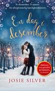 """""""En dag i desember en julehistorie om kjærlighet"""" av Josie Silver"""