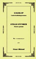 """Galskap ; Stille stunder : manns gaman - underholdningsroman"" av Einar Økland"
