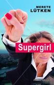 """""""Supergirl finansthriller"""" av Merete Lütken"""
