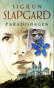 """Paradishagen - roman"" av Sigrun Slapgard"