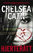 """""""Hjerterått"""" av Chelsea Cain"""