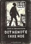"""""""Det hendte ikke noe"""" av Johan Nicolay Tønnessen"""