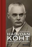"""""""Halvdan Koht - veien mot framtiden"""" av Åsmund Svendsen"""