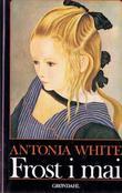 """""""Frost i mai"""" av Antonia White"""