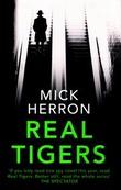 """""""Real tigers"""" av Mick Herron"""