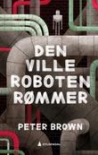 """""""Den ville roboten rømmer"""" av Peter Brown"""