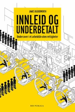 """Innleid og underbetalt"" av James Bloodworth"
