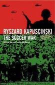 """The soccer war"" av Ryszard Kapuscinski"