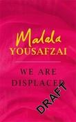 """We are displaced"" av Malala Yousafzai"
