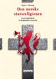 """""""Den norske statsreligionen - fra øvrighetskirke til demokratisk statskirke"""" av Bernt T. Oftestad"""
