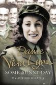 """""""Some Sunny Day - My autobiography"""" av Vera Lynn"""