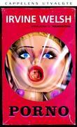 """""""Porno"""" av Irvine Welsh"""
