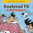 """""""Knoterud FK - lokaloppgjøret"""" av Lars Mæhle"""