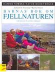 """""""Barnas bok om fjellnaturen - om dyr og planter i fjellet"""" av Johan Christian Frøstrup"""