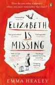 """Elizabeth Is Missing"" av Emma Healey"
