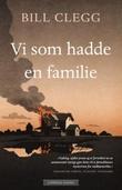 """""""Vi som hadde en familie"""" av Bill Clegg"""