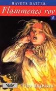 """""""Flammenes rov"""" av Trine Angelsen"""