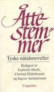 """""""Åtte stemmer tyske nåtidsnoveller"""" av Gabriele Haefs"""