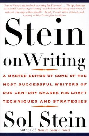 """""""Stein on Writing - A Master Editor of Some of the Most Successful Writers of Our Century Shares His Craft Techniques and Strategies"""" av Sol Stein"""