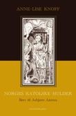 """""""Norges katolske hulder - brev til Asbjørn Aarnes om Humanistisk seminar (1978-2004)"""" av Anne-Lise Knoff"""