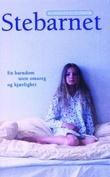 """""""Stebarnet - en barndom uten omsorg og kjærlighet"""" av Jennifer Lauck"""