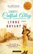 """""""Livet i Catfish alley"""" av Lynne Bryant"""