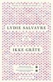 """""""Ikke gråte roman"""" av Lydie Salvayre"""