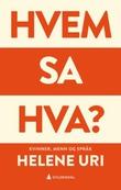 """""""Hvem sa hva? kvinner, menn og språk"""" av Helene Uri"""