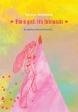 """I'm a girl, it's fantastic"" av Ida Eva Neverdahl"