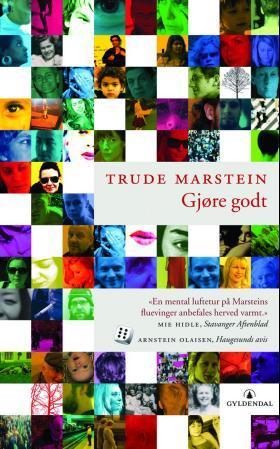 """""""Gjøre godt - roman"""" av Trude Marstein"""