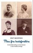 """""""Mine fire besteforeldre - en familiefortelling om framveksten av det moderne Norge"""" av Knut Kjeldstadli"""