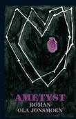 """Ametyst - roman"" av Ola Jonsmoen"